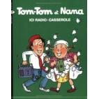 Tom-Tom et Nana Tome 11 Ici Radio-Casserole