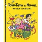Tom-Tom et Nana Tome 13 Bonjour les cadeaux !