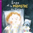 ENZO ET LE MONSTRE DU PLAFOND (ALBUM N 3) - RIBAMBELLE CP SERIE VIOLETTE ED. 2014