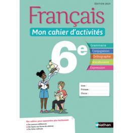 FRANCAIS - MON CAHIER D'ACTIVITES 6E - ELEVE 2019